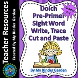 Dolch Pre-Primer Write, Trace, Cut, Paste High Frequency Words Sight Word Work