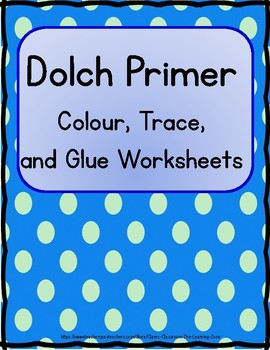 Dolch Primer Colour and Trace Practice Worksheets