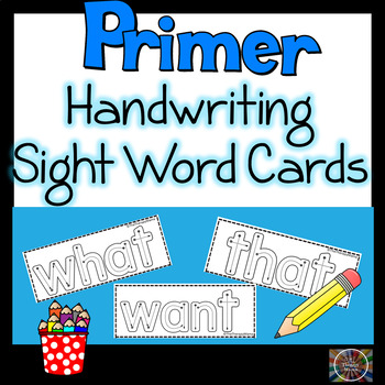 Dolch Primer Handwriting Sight Word Card Set