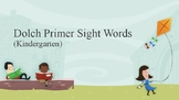 Dolch Primer (Kindergarten) Sight Words PowerPoint