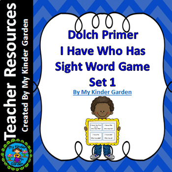Dolch Primer Set 1 I Have Who Has High Frequency Words Sight Word Game