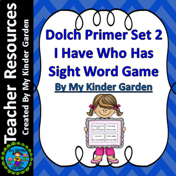 Dolch Primer Set 2 I Have Who Has High Frequency Words Sight Word Game