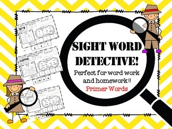 Sight Word Detective! Perfect for word work and homework! Dolch Primer Words