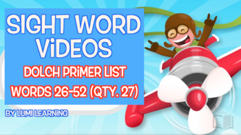 Dolch Primer Sight Word Videos #26-52 (of 52): Teach Spelling, Meaning, & More