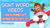 Dolch Primer Sight Word Videos #26-52 (of 52): Teach Spell