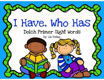 Dolch Primer Sight Words: I Have, Who Has