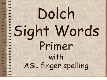 Dolch Primer Sight Words Presentation with ASL spelling