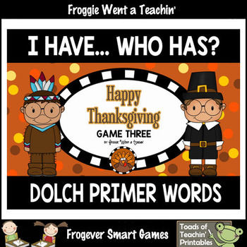 """Dolch Primer Words I Have... Who Has? """"Happy Thanksgiving"""""""