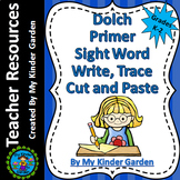 Dolch Primer Write, Trace, Cut, Paste High Frequency Words Sight Word Work