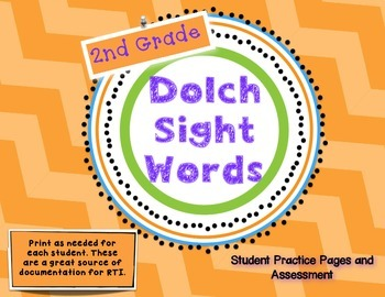 Dolch Second Grade Sight Words- Student Practice Pages and Assessment