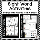 Sight Word Activities with Visuals Pre-primer Level