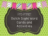 Dolch Sight Word Activities and Flash Cards:  Pre-Primer