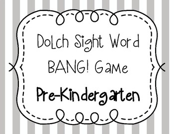 Dolch Sight Word BANG! Game Pre-Kindergarten