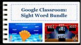 Google Classroom- Dolch Sight Word Bundle