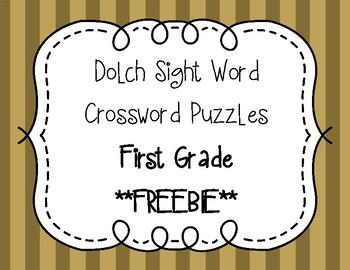 Dolch Sight Word Crossword Puzzles First Grade**FREEBIE**