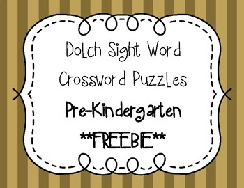 Dolch Sight Word Crossword Puzzles Pre-Kindergarten **FREEBIE**