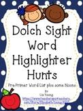 Dolch Sight Word Highlighter Hunts - PrePrimer List