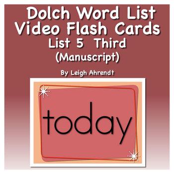 Dolch Sight Word List 5 (Third) Video Flash Cards (Manuscript)