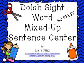 Dolch Sight Word Mixed- Up Sentence Center