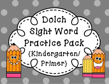 Dolch Sight Word Practice Pack {Kindergarten / Primer}