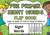 Sight Word Pre Primer FLIP BOOKS