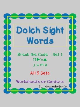 Dolch Sight Words (All Words) - Break the Code Set 1 (Worksheets or Center)