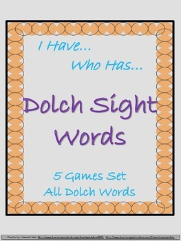 Dolch Sight Words  I Have... Who Has... 5 sets of games