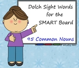 Dolch Sight Words for the SMART Board:  95 Common Nouns