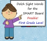Dolch Sight Words for the SMART Board:  First Grade Level Freebie!