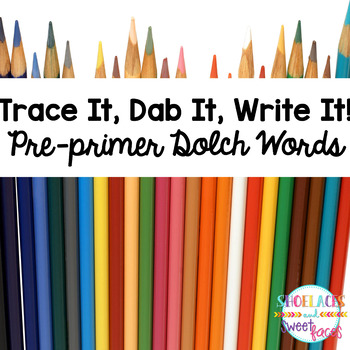 Dolch Trace it, Dab it, Write it Pre Primer Practice Pages