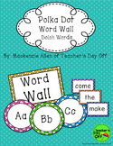 Polka Dot Dolch Word Wall
