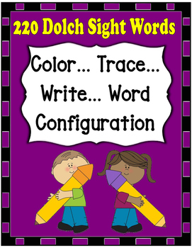 Dolch Words Worksheets: Writing Form -  Color, Trace, Word Configuration, Write
