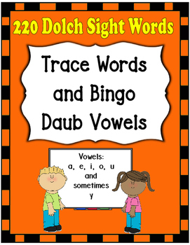 Dolch Words Worksheets: Writing Form - Trace and Vowel Practice (Bingo Dauber)