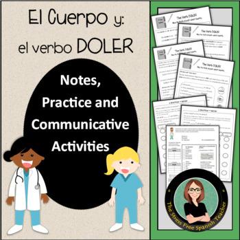 Doler / Cuerpo, Grammar Notes with Built in Practice / Communicative Activities