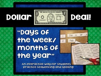 """Dollar Deals:  """"Days of the Week/Months of the Year"""" sequence and spell"""