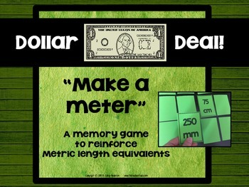 "Dollar Deals:  ""Make a Meter"" A Metric Length Conversions Memory Game"