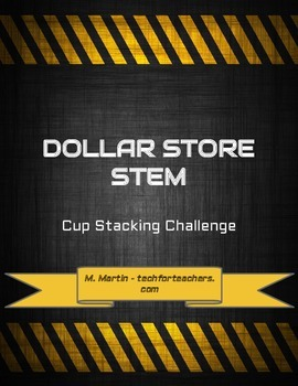 Dollar Store STEM - Cup Stacking Challenge