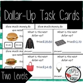 Dollar Up Task Cards-2 Levels