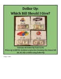 Dollar Up Task Cards Which Bill Should I Give- $1, 5, 10,