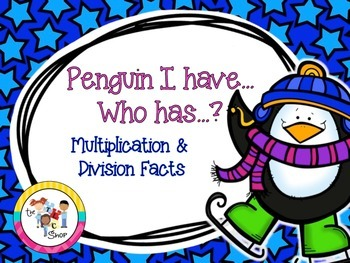 $$DollarDeals$$ Penguin I have..Who has..? Multiplication/Division Facts