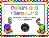 "Dollars and ""sense"" 2: multi-step word problems involving money CC.2.MD.C.8"