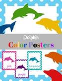 Dolphin Color Posters (classroom Decor)