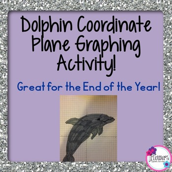 Dolphin Coordinate Graphing Picture Great for the End of the Year