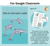 Dolphin Day Out: Write An Information Leaflet: GOOGLE CLASSROOM Resource (9-13)