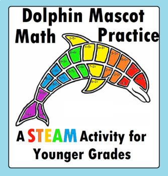 Dolphin Math Addition Page Mascot Worksheet STEM STEAM Activity