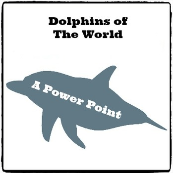 Dolphins of the World - Exciting Powerpoint Presentation