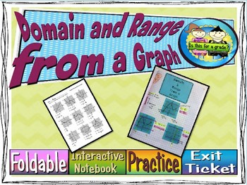 Domain & Range From a Graph Foldable, INB, Practice Sheet, & Exit Ticket