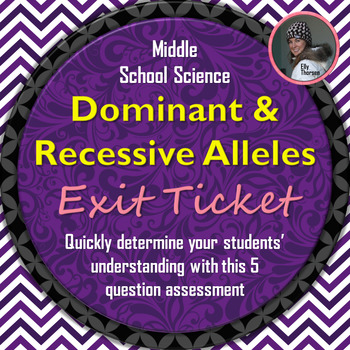 Dominant and Recessive Alleles Exit Ticket: A Genetics Assessment