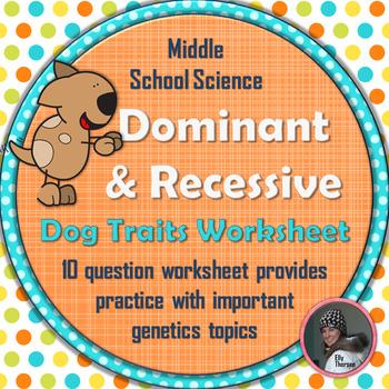 Dominant And Recessive Traits In Dogs Genetics Worksheet By Elly Thorsen