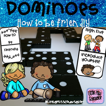 Dominoes:  Game and Mini Lesson on How to be Friendly